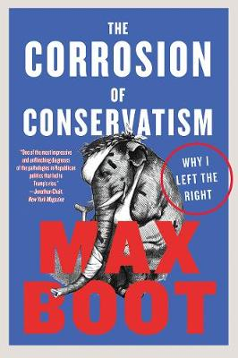 Corrosion of Conservatism: Why I Left the Right
