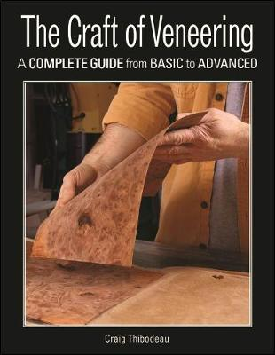 Craft of Veneering: A Complete Guide from Basic to Advanced