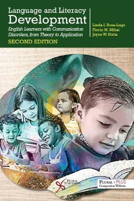 Language and Literacy Development: English Learners with Communication Disorders, From Theory to Application 2nd New edition