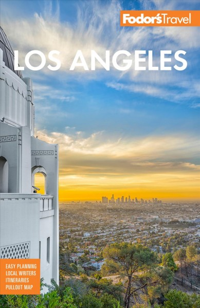 Fodor's Los Angeles: with Disneyland and Orange County 28th edition