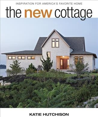 New Cottage: Inspiration for America's Favorite Home