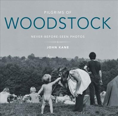 Pilgrims of Woodstock: Never-Before-Seen Photos