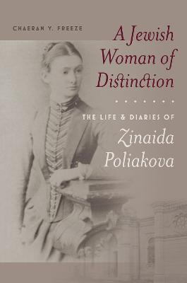 Jewish Woman of Distinction - The Life and Diaries of Zinaida Poliakova
