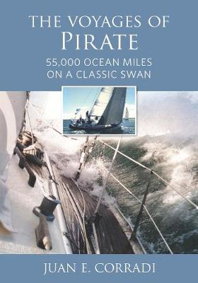 Voyages of Pirate: 50,000 Ocean Miles on a Classic Swan