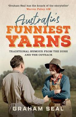Australia'S Funniest Yarns: Traditional Humour from the Bush and the Outback