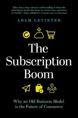 Subscription Boom: Why an Old Business Model is the Future of Commerce