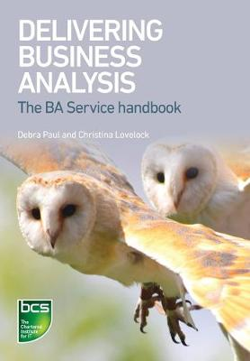 Delivering Business Analysis: The BA Service handbook
