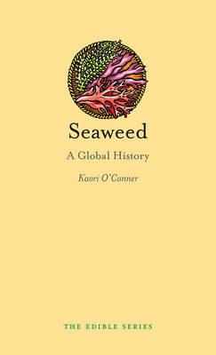 Seaweed: A Global History