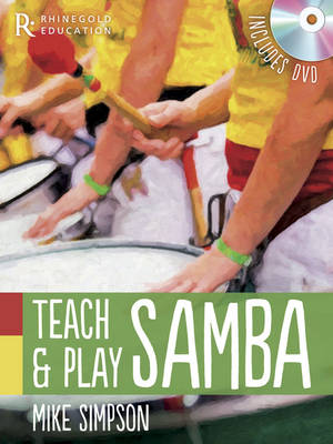 Rhinegold Education: Teach And Play Samba By Mike Simpson