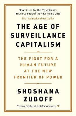 Age of Surveillance Capitalism: The Fight for a Human Future at the New Frontier of Power: Barack Obama's   Books of 2019 Main