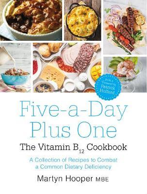 Five-A-Day Plus One: The Vitamin B12 Cookbook