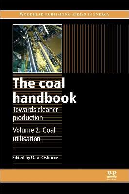Coal Handbook: Towards Cleaner Production: Volume 2: Coal Utilisation, Volume 2, Coal Utilisation