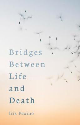 Bridges Between Life and Death