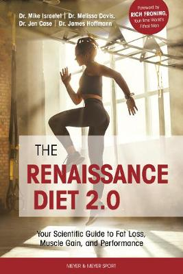 Renaissance Diet 2.0: Your Scientific Guide to Fat Loss, Muscle Gain, and Performance