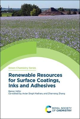 Renewable Resources for Surface Coatings, Inks and Adhesives