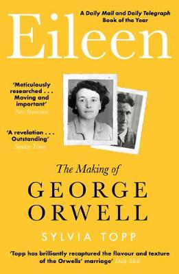 Eileen: The Making of George Orwell