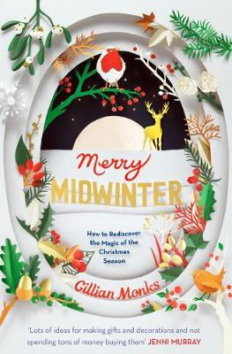 Merry Midwinter: How to Rediscover the Magic of the Christmas Season 2nd edition