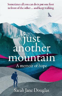Just Another Mountain: A Memoir of Hope 2nd New edition