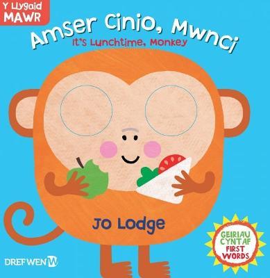 Cyfres y Llygaid Mawr: Amser Cinio, Mwnci! / It's Lunchtime, Monkey! Bilingual edition