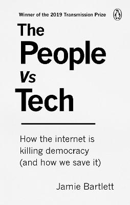 People Vs Tech: How the internet is killing democracy (and how we save it)