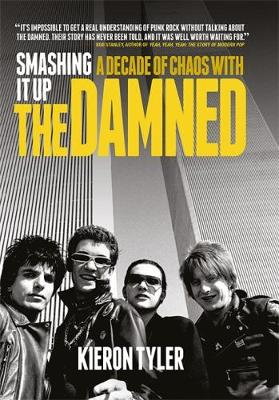 Smashing It Up: A Decade of Chaos With The Damned