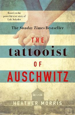Tattooist of Auschwitz: the heart-breaking and unforgettable international bestseller