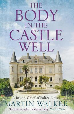 Body in the Castle Well: The Dordogne Mysteries 12