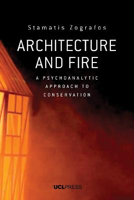 Architecture and Fire: A Psychoanalytic Approach to Conservation