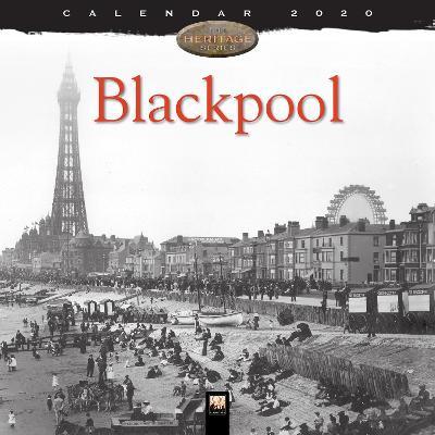 Blackpool Heritage Wall Calendar 2020 (Art Calendar) New edition
