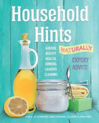 Household Hints, Naturally (US edition): Garden, Beauty, Health, Cooking, Laundry, Cleaning New edition