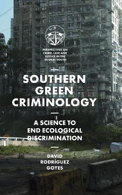 Southern Green Criminology: A Science to End Ecological Discrimination