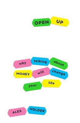 Open Up: Why Talking About Money Will Change Your Life Main