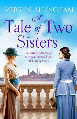 Tale of Two Sisters: A heartfelt historical drama of intrigue, love and loss in a strange land