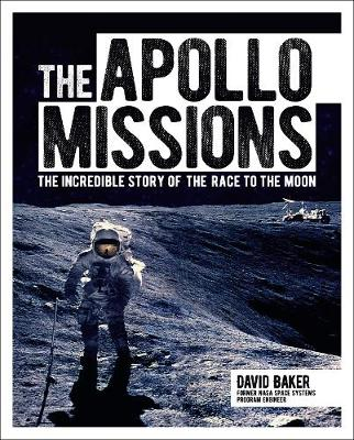 Apollo Missions: The Incredible Story of the Race to the Moon