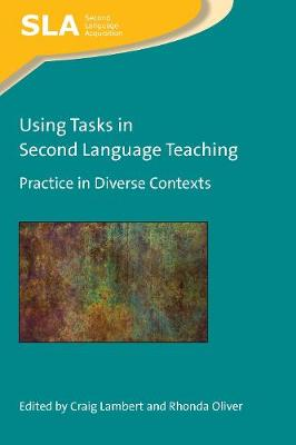 Using Tasks in Second Language Teaching: Practice in Diverse Contexts