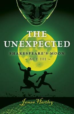 Unexpected: Shakespeare's Moon Act III