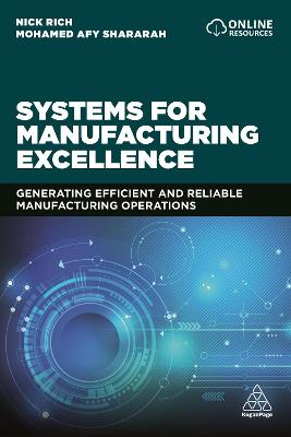 Systems for Manufacturing Excellence: Generating efficient and reliable manufacturing operations
