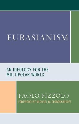 Eurasianism: An Ideology for the Multipolar World