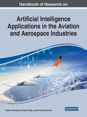 Artificial Intelligence Applications in the Aviation and Aerospace Industries