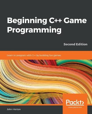 Beginning Cplusplus Game Programming: Learn to program with Cplusplus by building fun games, 2nd Edition 2nd Revised edition