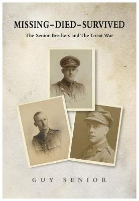 Missing-Died-Survived: The Senior Brothers and The Great War