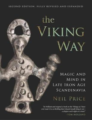 Viking Way: Magic and Mind in Late Iron Age Scandinavia 2nd Revised edition