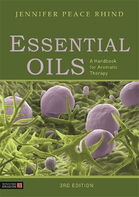 Essential Oils: A Comprehensive Handbook for Aromatic Therapy