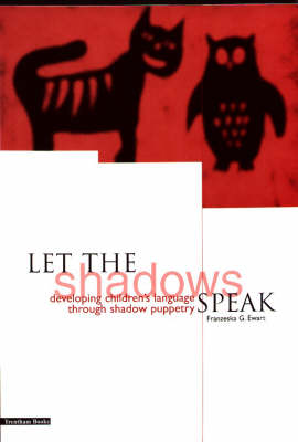 Let the Shadows Speak: Developing Children's Language Through Shadow Puppetry