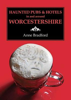 Haunted Pubs & Hotels in and Around Worcestershire