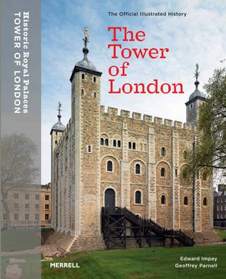 Tower of London: The Official Illustrated Guide