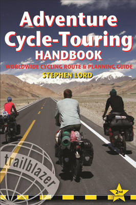 Adventure Cycle-Touring Handbook: Practical Guide to Worldwide, Long-Distance Cycling 2nd edition