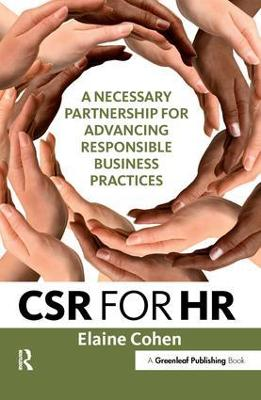 CSR for HR: A Necessary Partnership for Advancing Responsible Business Practices