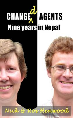 Changed Agents: Nine Years in Nepal