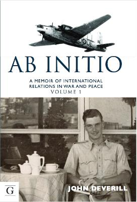 Ab Initio: A Memoir of International Relations in War & Peace